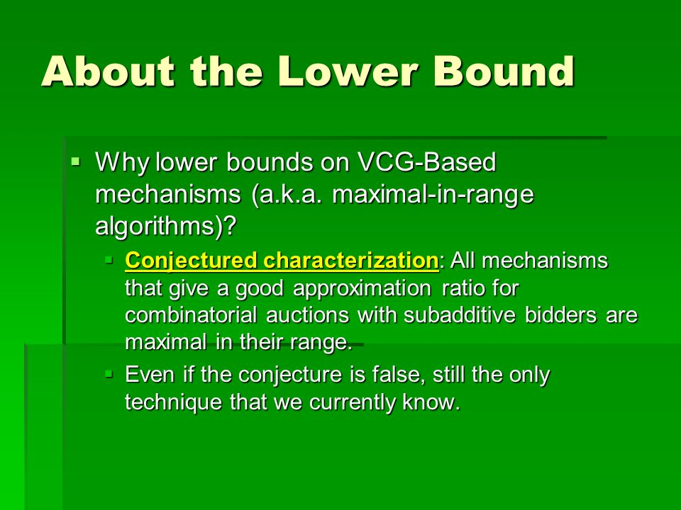 About the Lower Bound Why lower bounds on VCG-Based mechanisms (a.k.a.