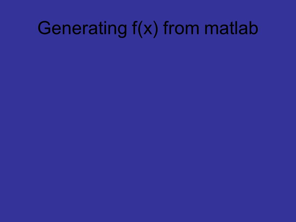 Generating f(x) from matlab
