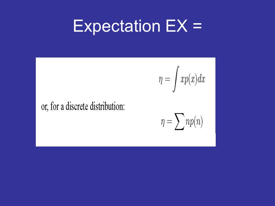 Expectation EX =