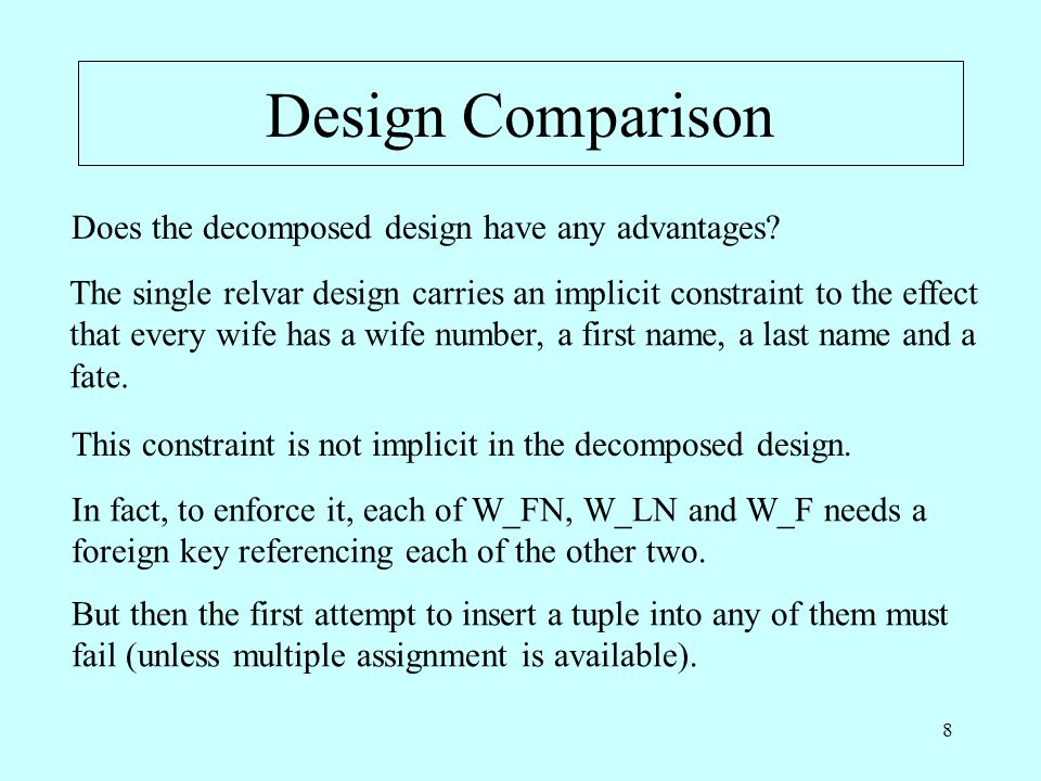 8 Design Comparison Does the decomposed design have any advantages.