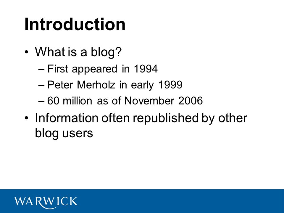 Introduction What is a blog.