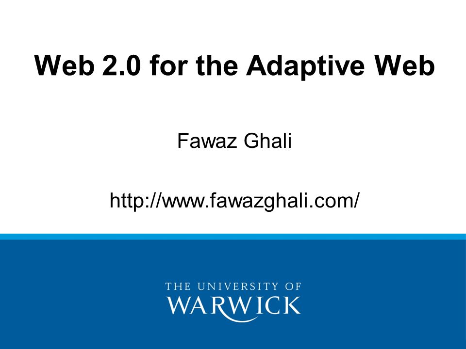 Fawaz Ghali http://www.fawazghali.com/ Web 2.0 for the Adaptive Web