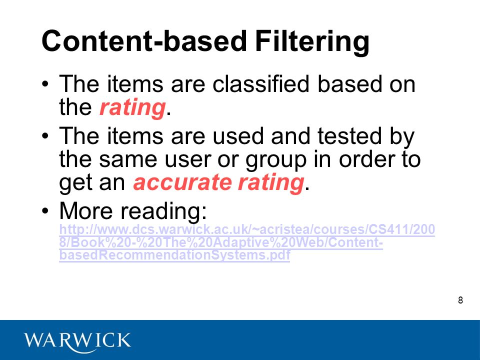 8 Content-based Filtering The items are classified based on the rating.