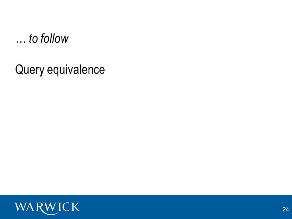 24 … to follow Query equivalence