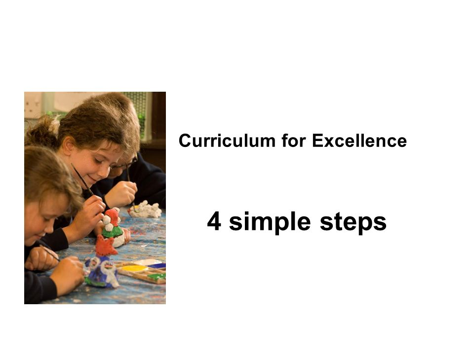 Curriculum for Excellence 4 simple steps