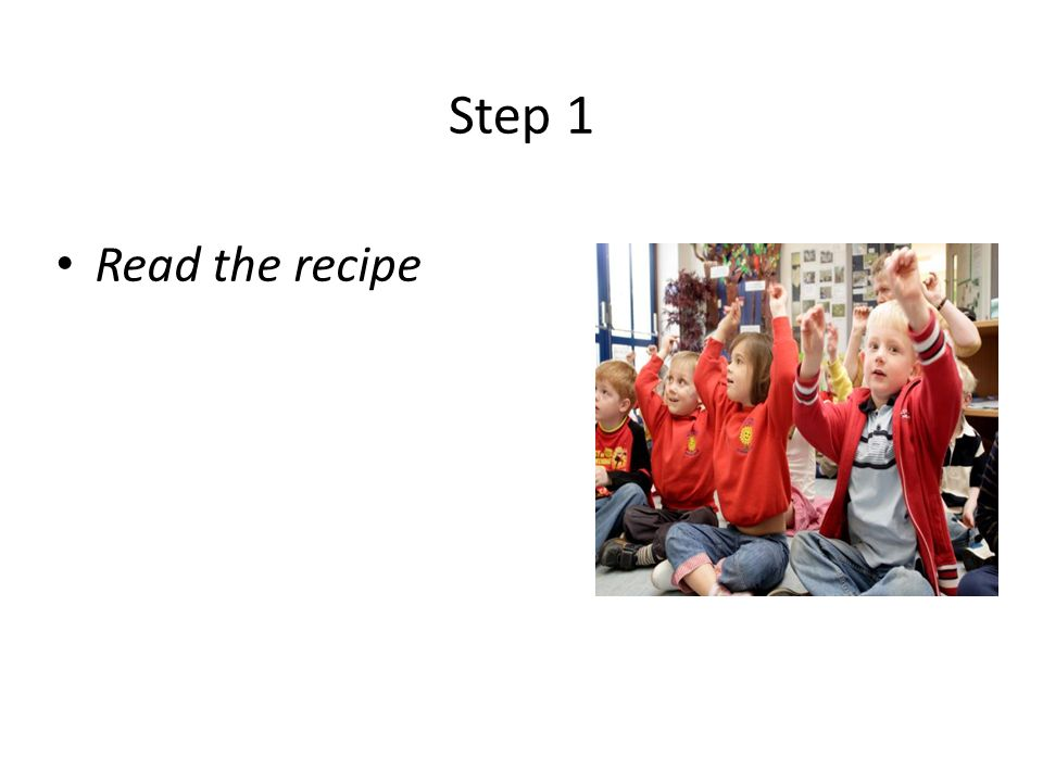 Step 1 Read the recipe