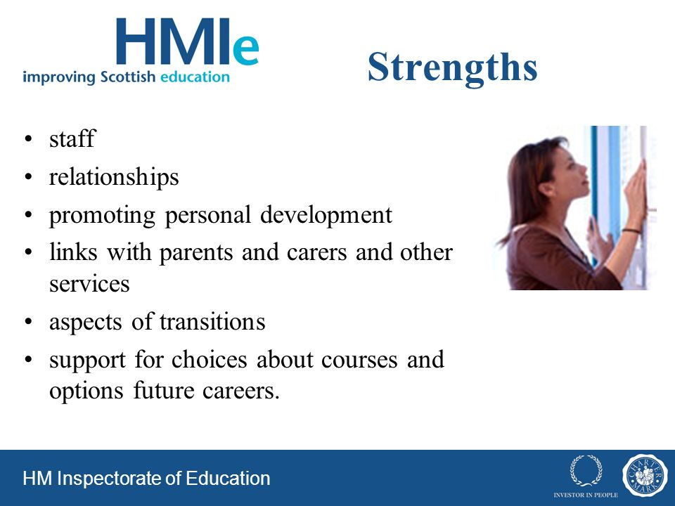 Strengths staff relationships promoting personal development links with parents and carers and other services aspects of transitions support for choices about courses and options future careers.