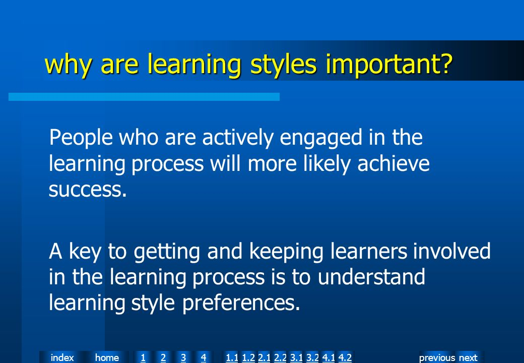 nextpreviousindexhome12341.12.11.22.23.13.24.14.2 why are learning styles important.