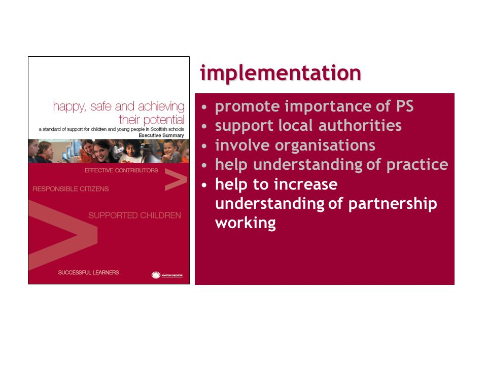 implementation promote importance of PS support local authorities involve organisations help understanding of practice help to increase understanding of partnership working