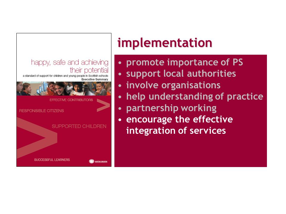 implementation promote importance of PS support local authorities involve organisations help understanding of practice partnership working encourage the effective integration of services