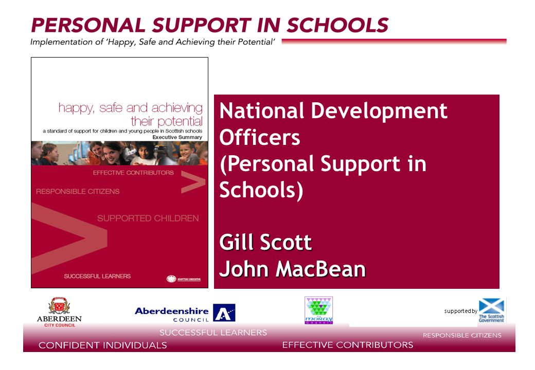 supported by National Development Officers (Personal Support in Schools) Gill Scott John MacBean