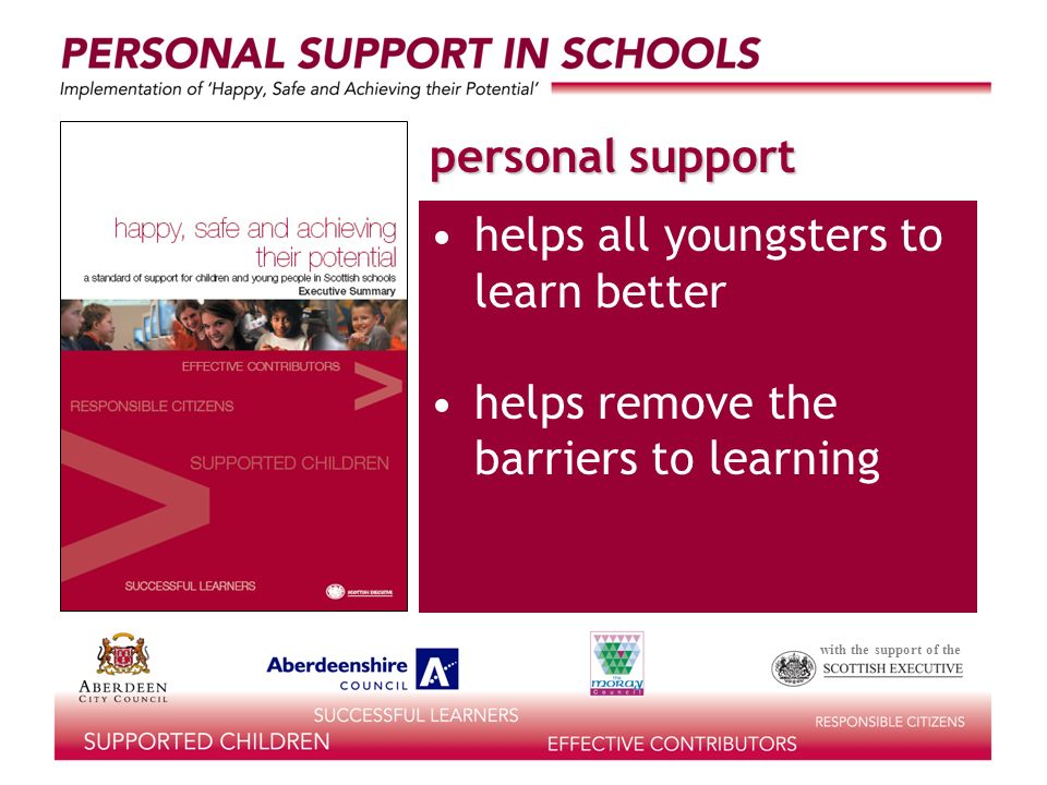 with the support of the helps all youngsters to learn better helps remove the barriers to learning personal support