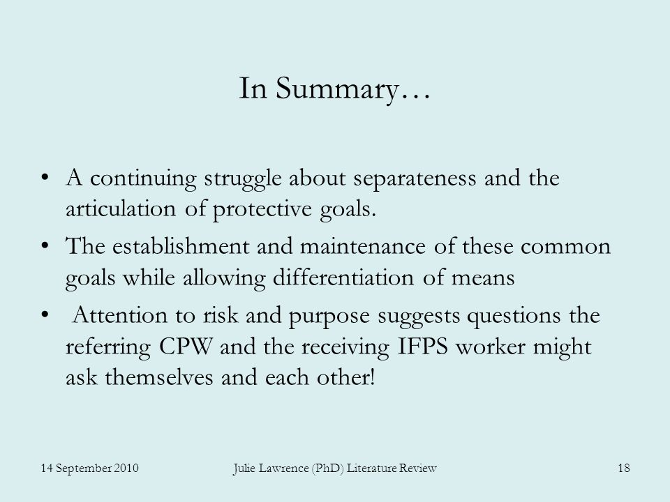 In Summary… A continuing struggle about separateness and the articulation of protective goals.