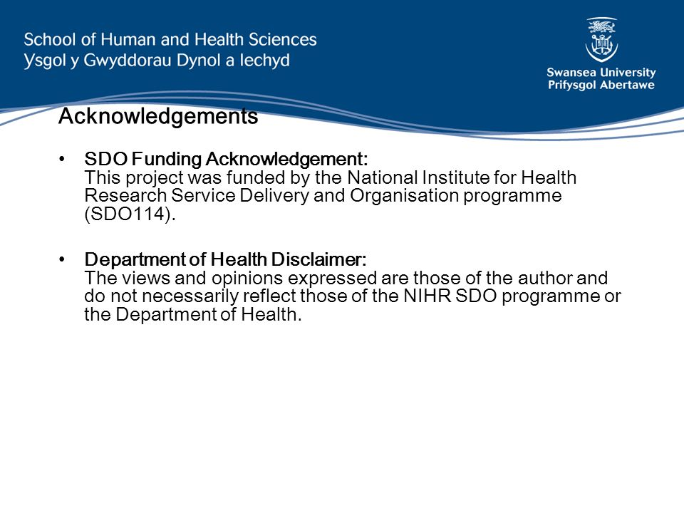 Acknowledgements SDO Funding Acknowledgement: This project was funded by the National Institute for Health Research Service Delivery and Organisation programme (SDO114).