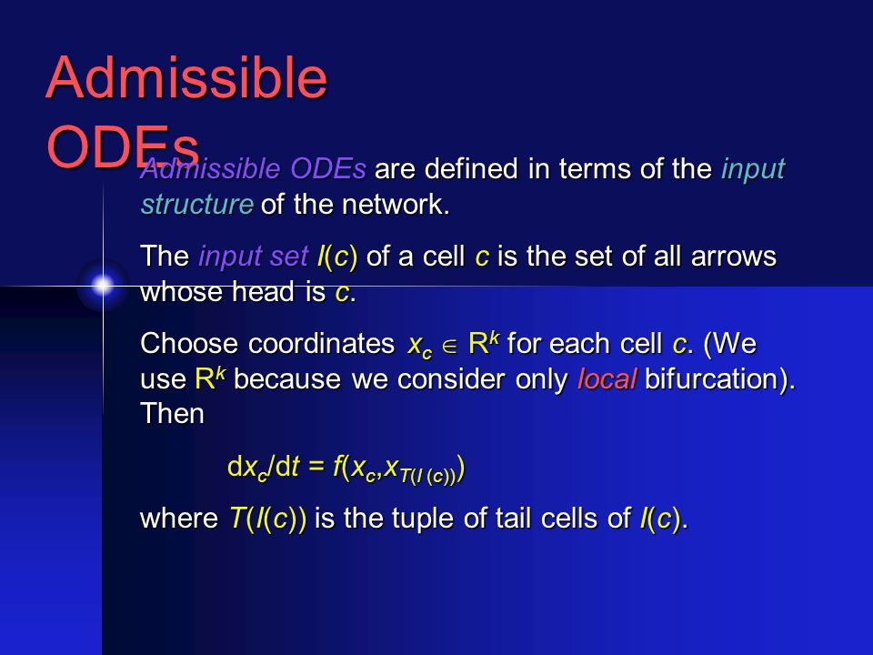 Admissible ODEs Admissible ODEs are defined in terms of the input structure of the network.
