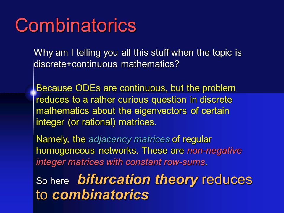 Combinatorics Why am I telling you all this stuff when the topic is discrete+continuous mathematics.
