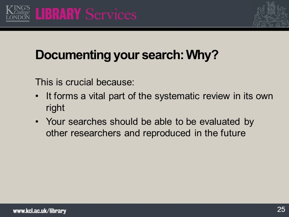 25 Documenting your search: Why.