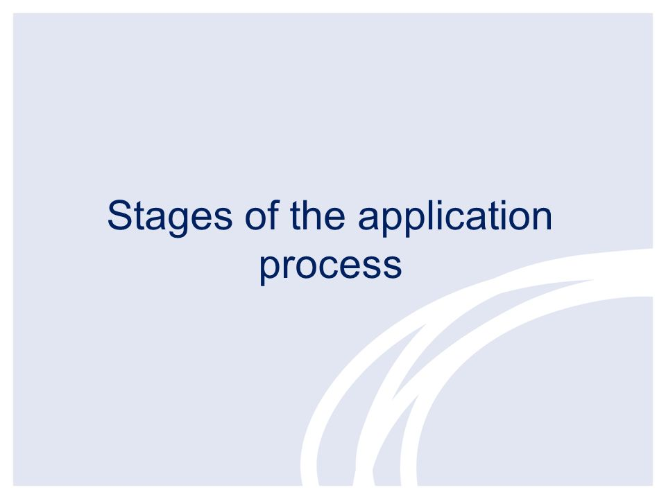 Stages of the application process