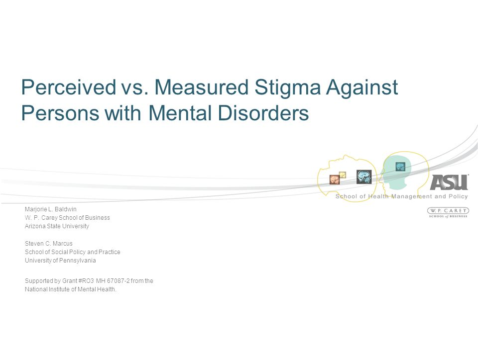 Perceived vs. Measured Stigma Against Persons with Mental Disorders Marjorie L.