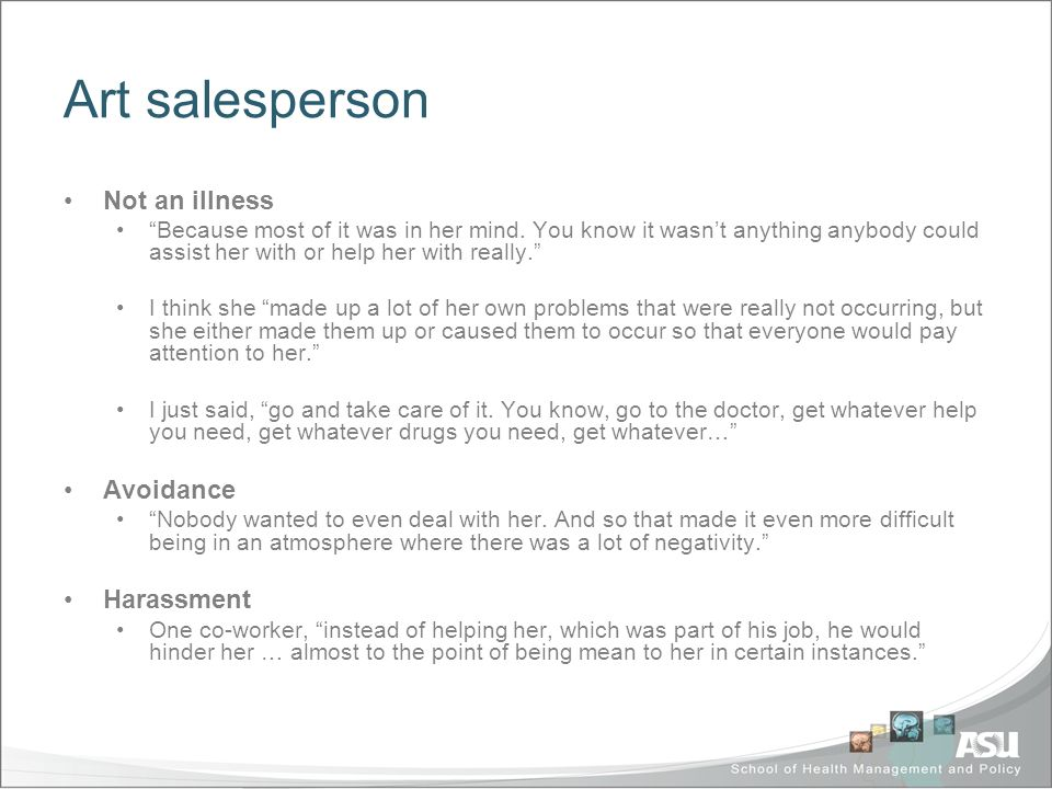 Art salesperson Not an illness Because most of it was in her mind.