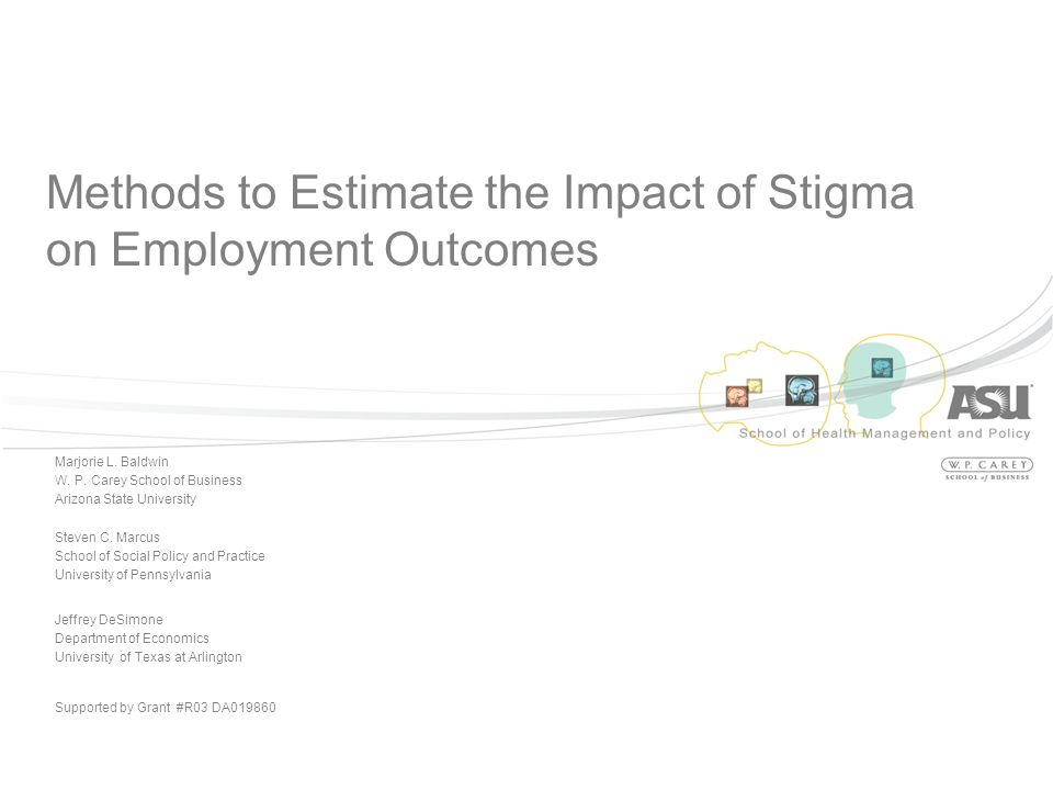 Methods to Estimate the Impact of Stigma on Employment Outcomes Marjorie L.