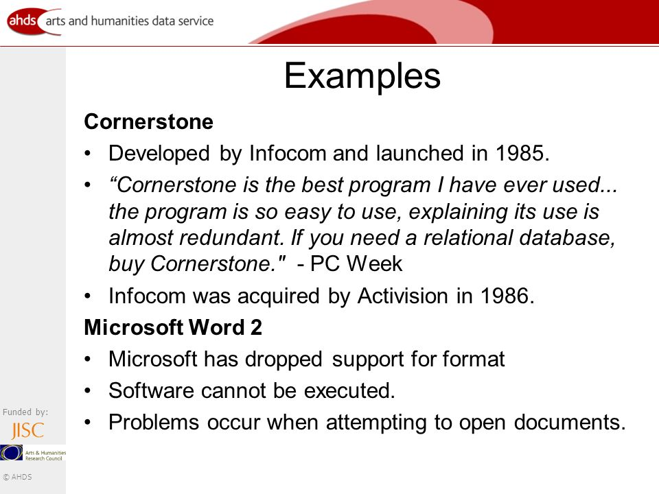 Funded by: © AHDS Examples Cornerstone Developed by Infocom and launched in 1985.