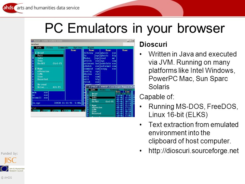 Funded by: © AHDS PC Emulators in your browser Dioscuri Written in Java and executed via JVM.
