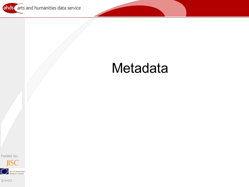Funded by: © AHDS Metadata