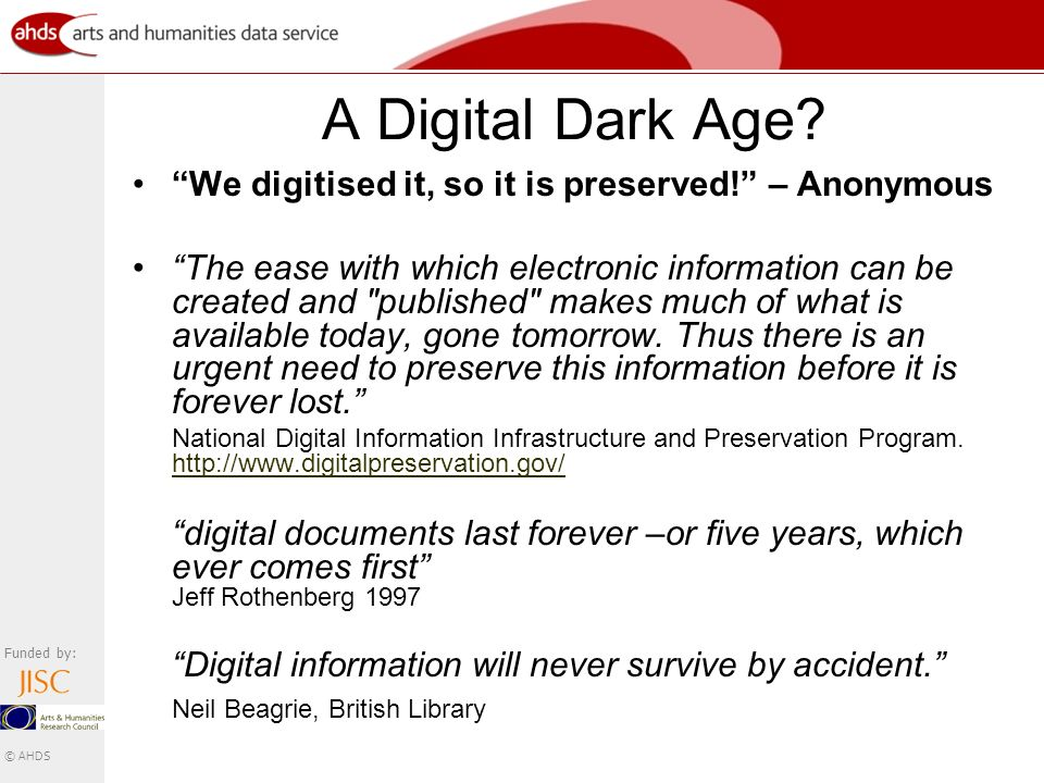 Funded by: © AHDS A Digital Dark Age. We digitised it, so it is preserved.