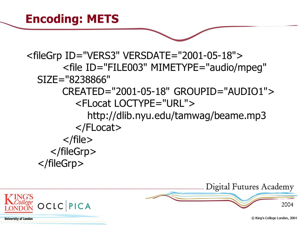 Encoding: METS http://dlib.nyu.edu/tamwag/beame.mp3