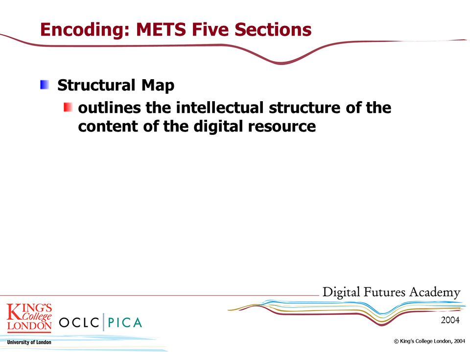Encoding: METS Five Sections Structural Map outlines the intellectual structure of the content of the digital resource