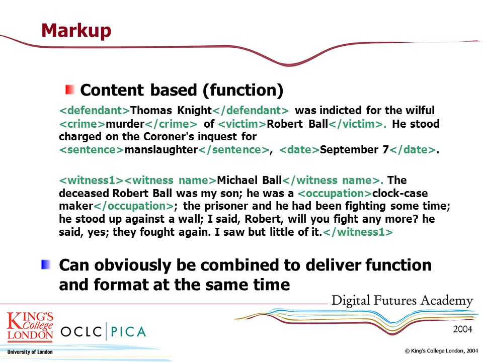 Markup Content based (function) Thomas Knight was indicted for the wilful murder of Robert Ball.