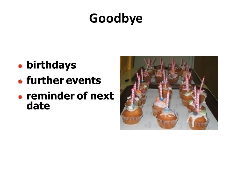 Goodbye birthdays further events reminder of next date