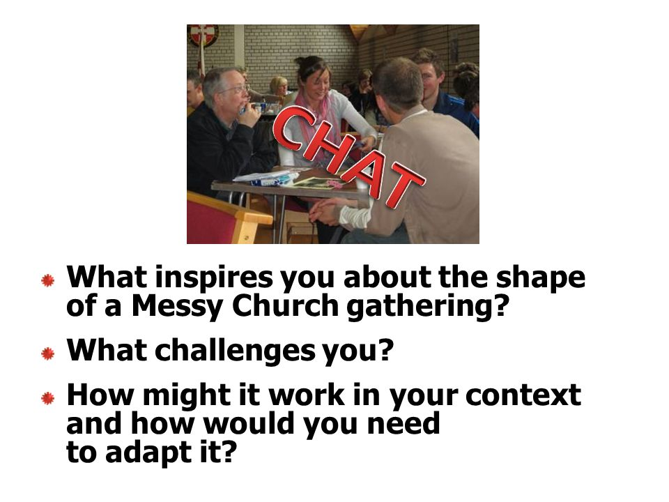 What inspires you about the shape of a Messy Church gathering.