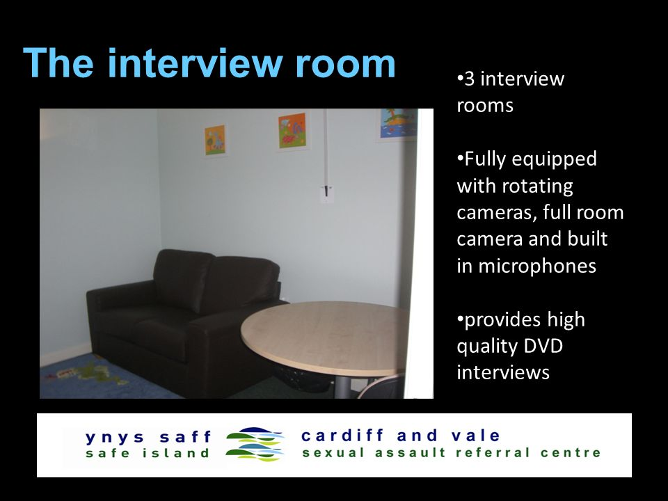 The interview room 3 interview rooms Fully equipped with rotating cameras, full room camera and built in microphones provides high quality DVD interviews