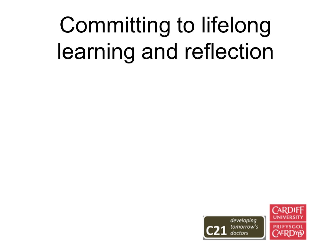 Committing to lifelong learning and reflection