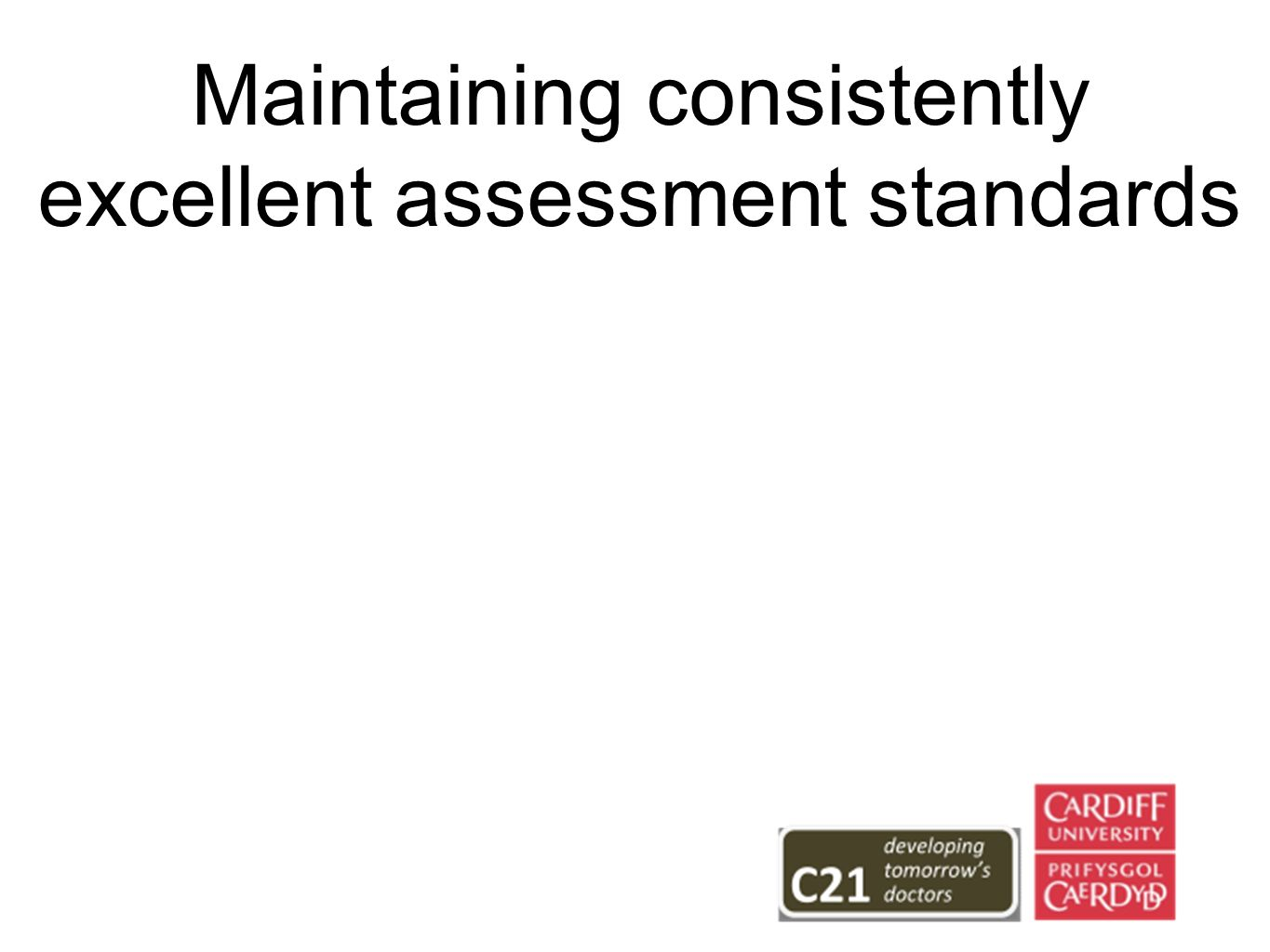 Maintaining consistently excellent assessment standards