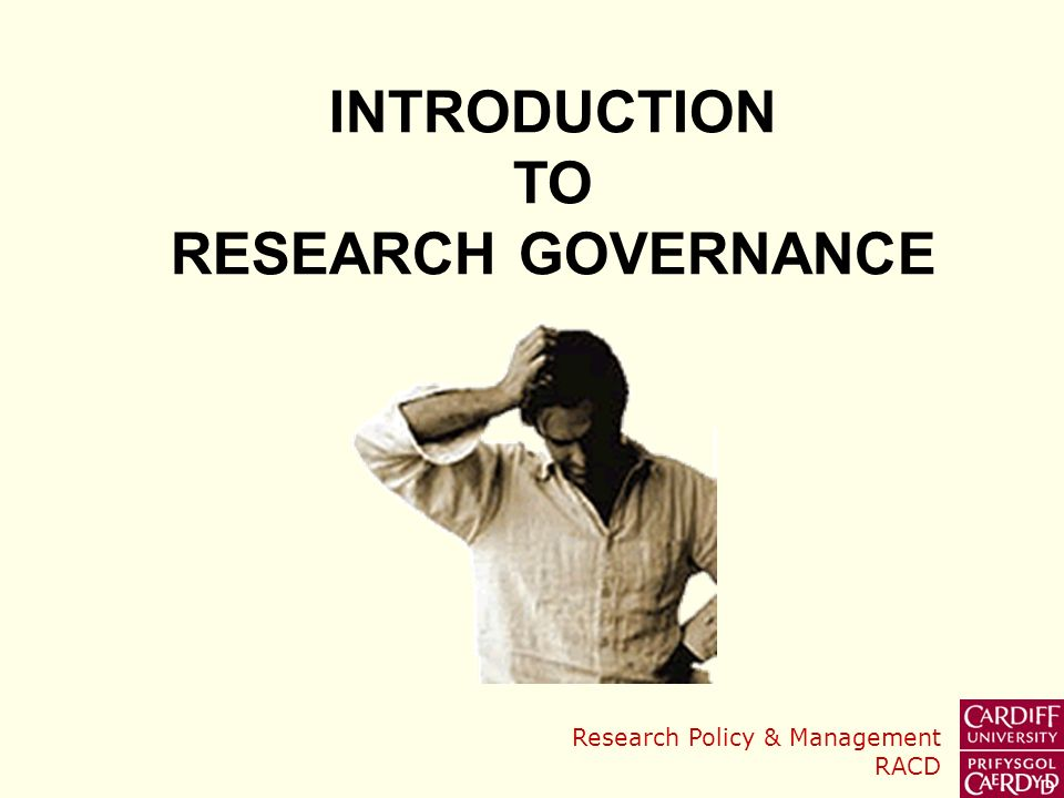Research Policy & Management RACD INTRODUCTION TO RESEARCH GOVERNANCE