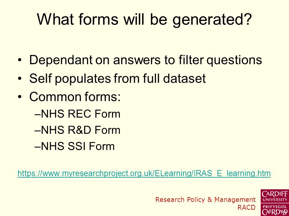 Research Policy & Management RACD What forms will be generated.