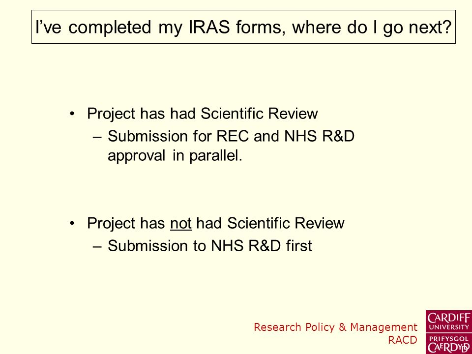 Research Policy & Management RACD Project has had Scientific Review –Submission for REC and NHS R&D approval in parallel.