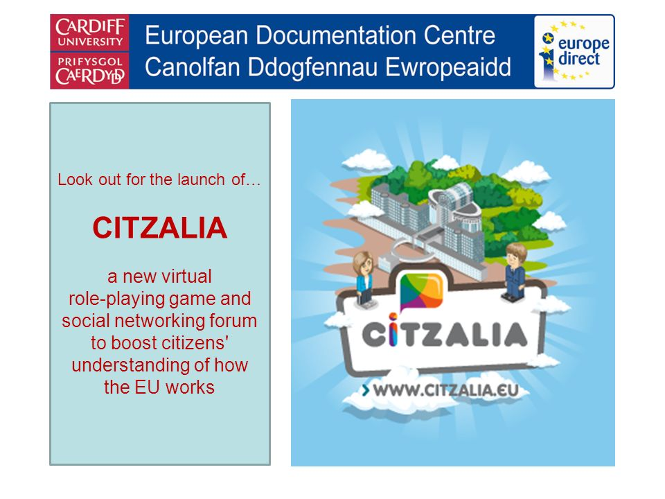 Look out for the launch of… CITZALIA a new virtual role-playing game and social networking forum to boost citizens understanding of how the EU works