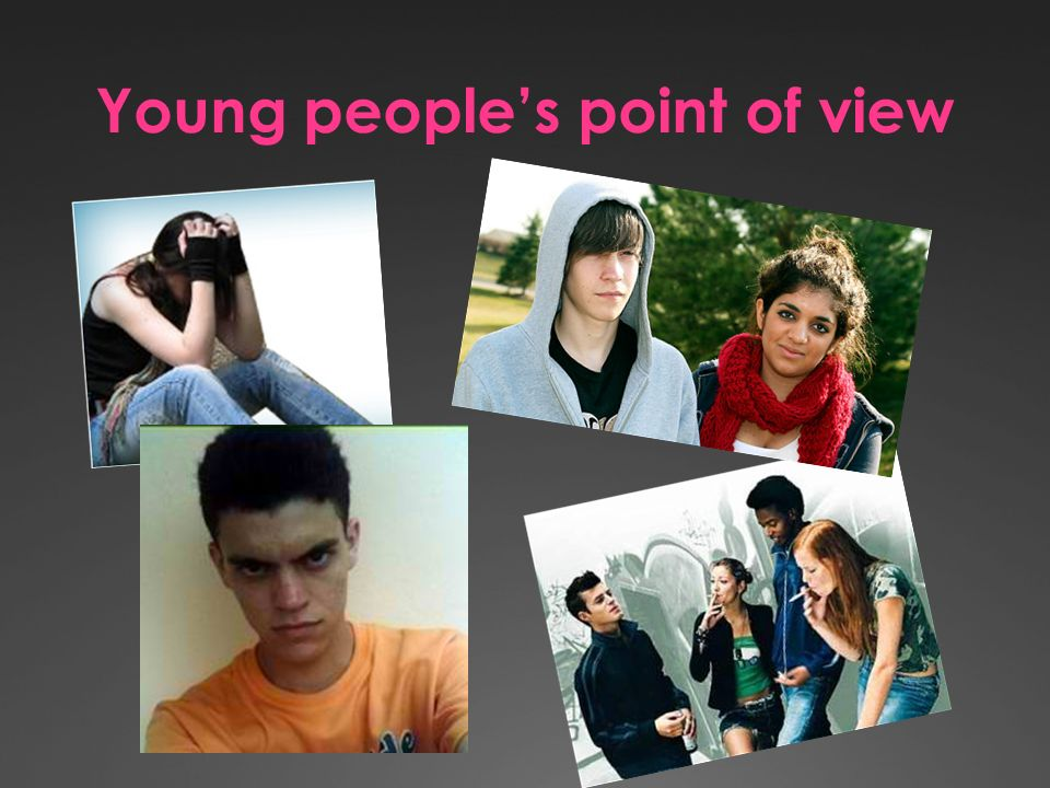 Young peoples point of view