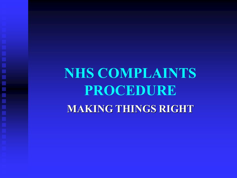 NHS COMPLAINTS PROCEDURE MAKING THINGS RIGHT