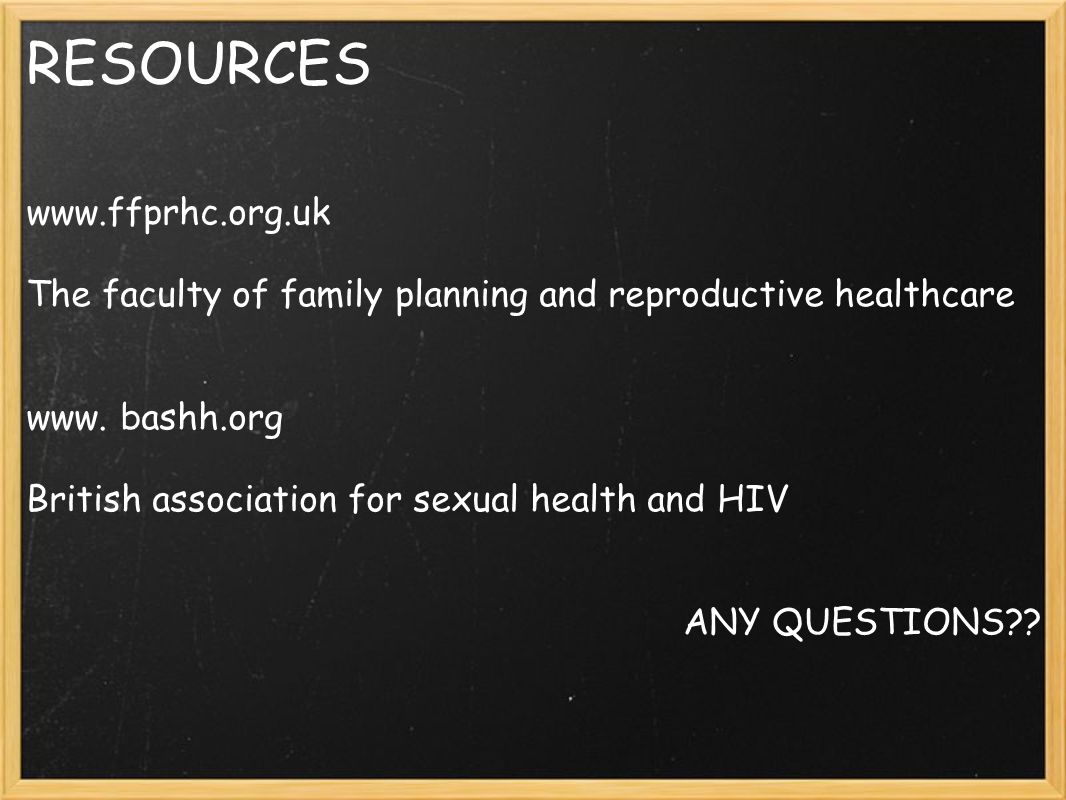 RESOURCES www.ffprhc.org.uk The faculty of family planning and reproductive healthcare www.