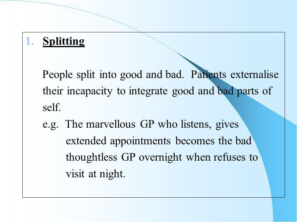 1. Splitting People split into good and bad.