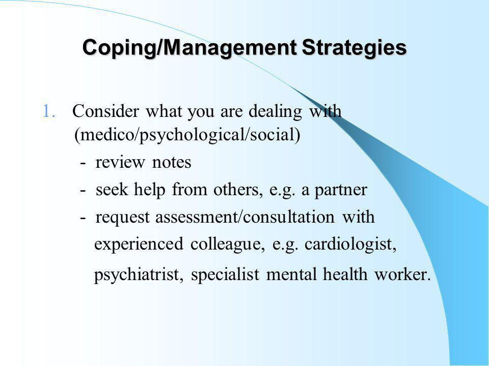 Coping/Management Strategies 1.
