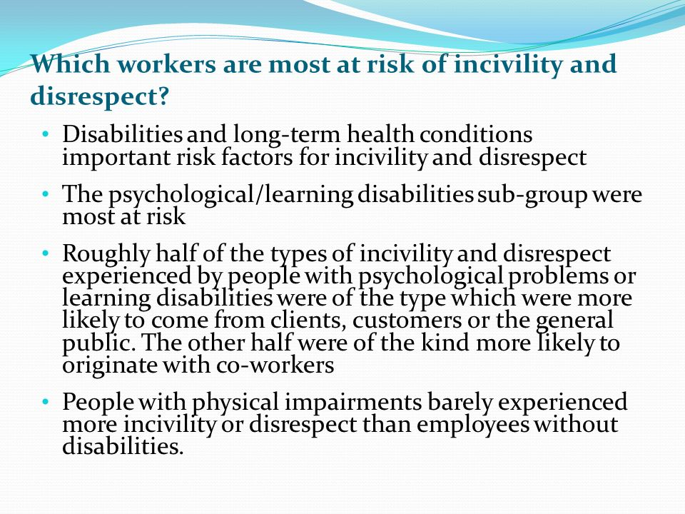 Which workers are most at risk of incivility and disrespect.