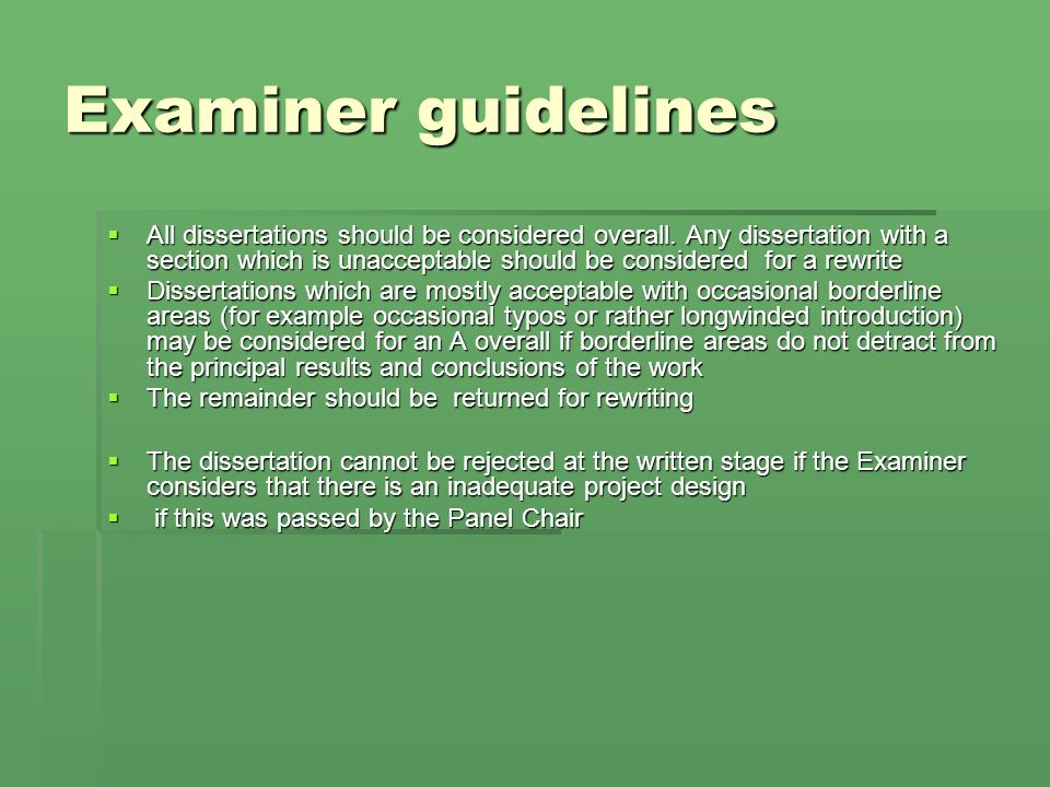 Examiner guidelines All dissertations should be considered overall.