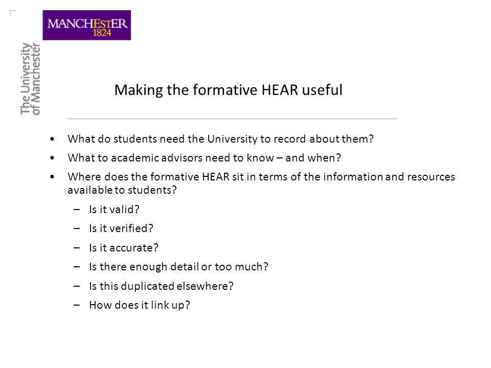 Making the formative HEAR useful What do students need the University to record about them.
