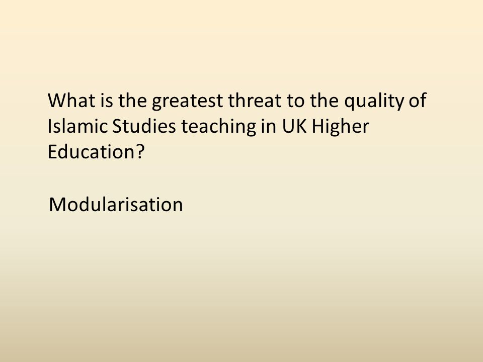 What is the greatest threat to the quality of Islamic Studies teaching in UK Higher Education.